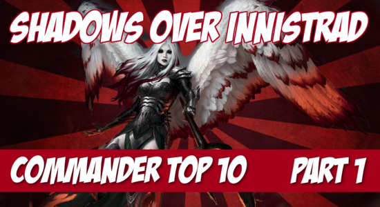 Shadows over innistrad commander part 1