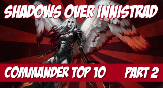 Shadows over innistrad commander part 2