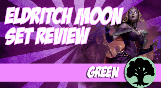 Image for Eldritch Moon Video Set Review: Green (Part 4)