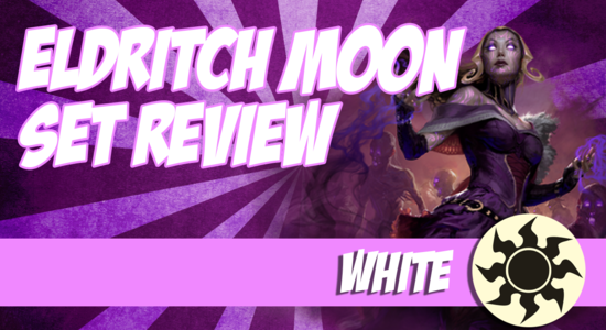Image for Eldritch Moon Video Set Review: White (Part 6)