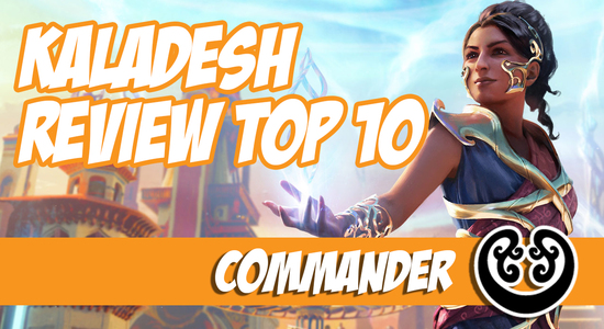 Image for Kaladesh: Top 10 Commander Cards
