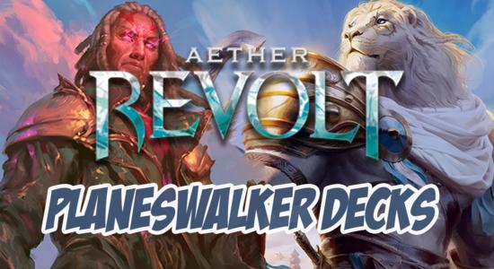 Aether revolt planeswalker decks