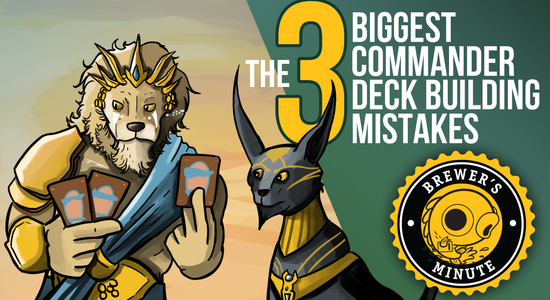 Image for Brewer's Minute: Three Biggest Commander Deck-Building Mistakes