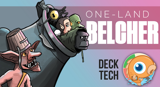 Image for Instant Deck Tech: One-Land Belcher (Legacy)