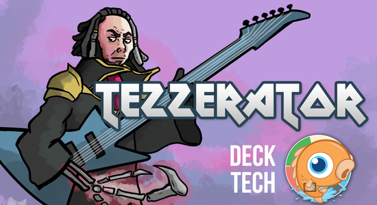 Image for Instant Deck Tech: Tezzerator (Standard)