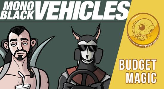 Image for Budget Magic: $84 (50 tix) Mono-Black Vehicles (Modern)