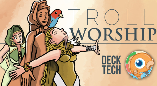 Image for Instant Deck Tech: Troll Worship (Modern)