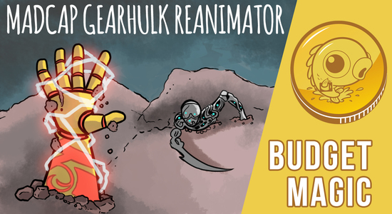 Image for Budget Magic: $93 (32 tix) Madcap Gearhulk Reanimator (Standard)