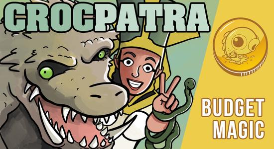 Image for Budget Magic: $83 (23 tix) CrocPatra (Standard)