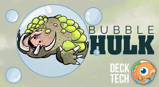 Image for Instant Deck Tech: Bubble Hulk (Modern)
