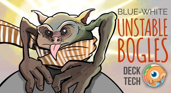 Image for Instant Deck Tech: UW Unstable Bogles (Modern)