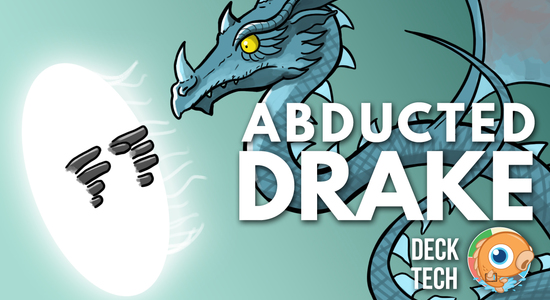 Image for Instant Deck Tech: Abducted Drake (Historic Standard)