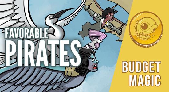 Image for Budget Magic: $43 (25 tix) Favorable Pirates (Standard)