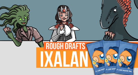 Rough drafts ixalan