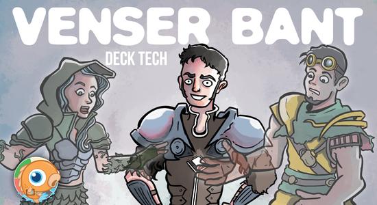 Image for Instant Deck Tech: Venser Bant (Modern)
