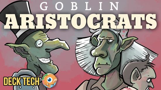 Image for Instant Deck Tech: Goblin Aristocrats (Pauper)