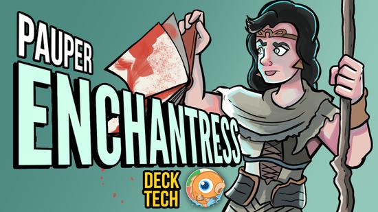 Image for Instant Deck Tech: Enchantress (Pauper)