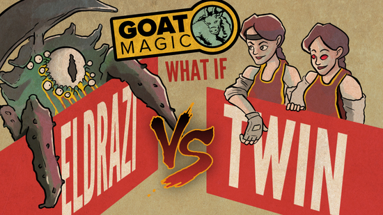 Goat magic eldrazi vs twin
