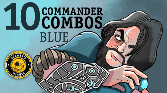 Image for Brewer's Minute: 10 Commander Combos—Blue