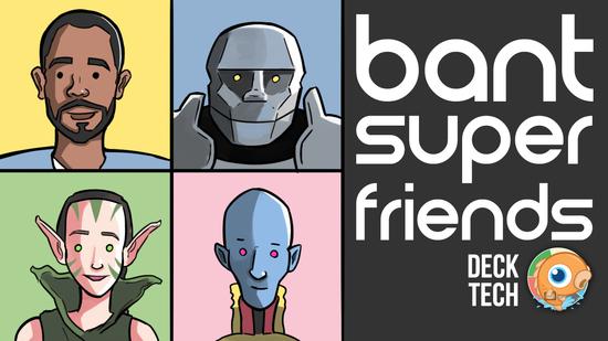 Image for Instant Deck Tech: Bant Superfriends (Standard)