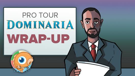 Pro tour dominaria wrap up