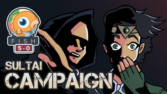 Fish 5 0 sultai campaign