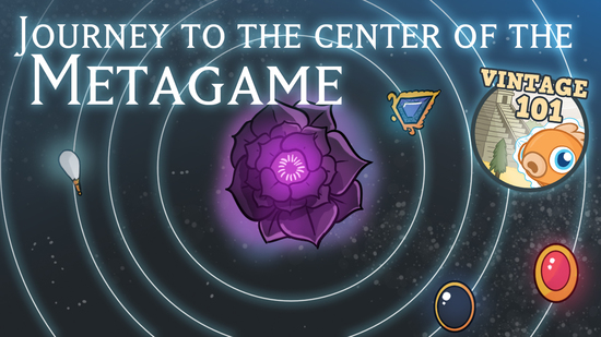 Image for Vintage 101: Journey to the Center of the Meta Game