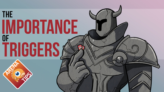 Image for Arena Tips: The Importance of Triggers