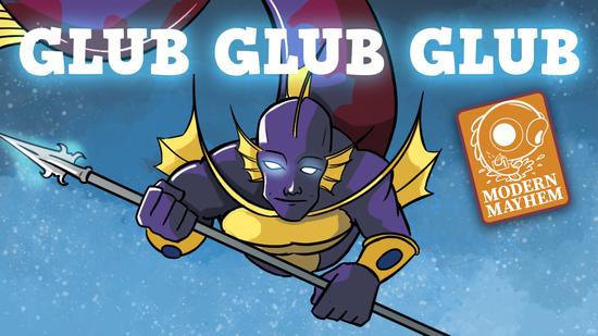 Image for Modern Mayhem: GlubGlubGlub (Modern, Magic Online)