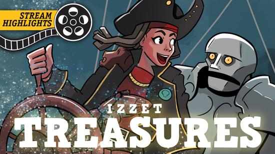 Izzet treasures stream highlights