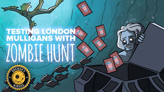 Image for Brewer's Minute: Testing London Mulligans with Zombie Hunt