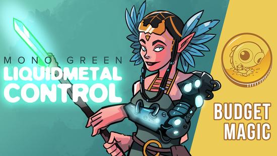 Image for Budget Magic: $65 (32 tix) Mono-Green Liquimetal Control (Modern, Magic Online)