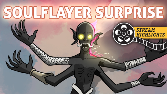 Soulflayer surprise stream  1