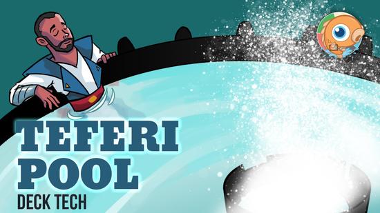 Image for Instant Deck Tech: Teferi Pool (Modern)