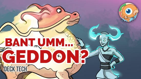 Image for Instant Deck Tech: Bant Umm...Geddon? (Modern)