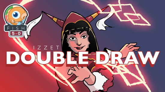 preview image for Fish Five-0: Izzet Double Draw (Standard, Magic Arena)