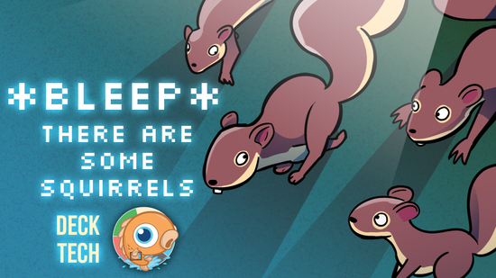 Image for Instant Deck Tech: *Bleep*, There Are Some Squirrels (Modern)