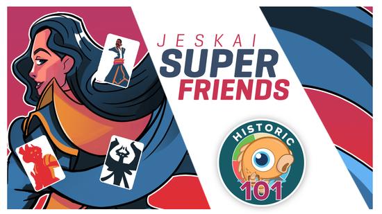 preview image for Historic 101: Jeskai Superfriends (Historic, Magic Arena)