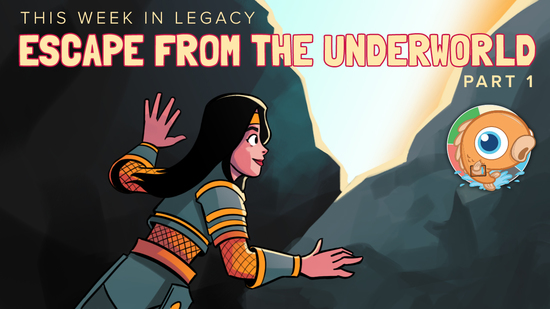 Image for This Week in Legacy: Escape From the Underworld, Part 1