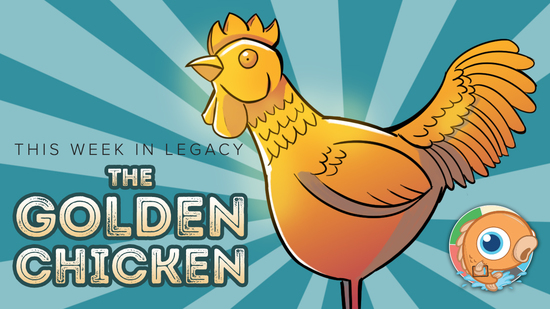 Image for This Week in Legacy: The Golden Chicken