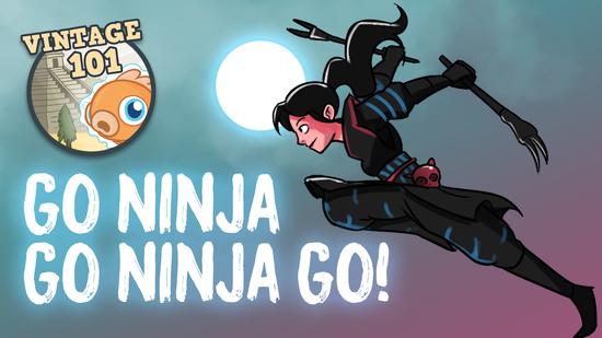 preview image for Vintage 101: Go Ninja Go Ninja Go!