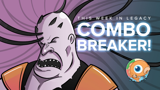 Image for This Week in Legacy: Combo Breaker!