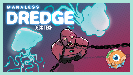 Image for Instant Deck Tech: Manaless Dredge (Modern)