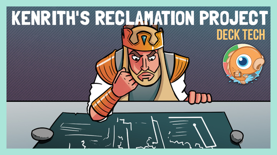 Image for Instant Deck Tech: Kenrith's Reclamation Project (Standard)