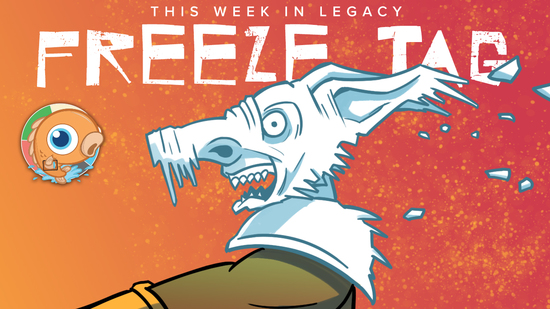 Image for This Week in Legacy: Freeze Tag!