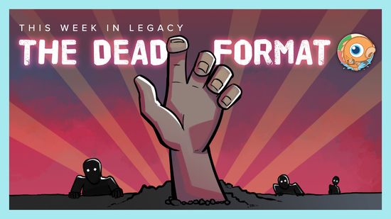 Image for This Week in Legacy: The Dead Format