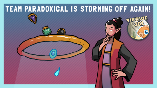 Image for Vintage 101: Team Paradoxical is Storming Off Again!
