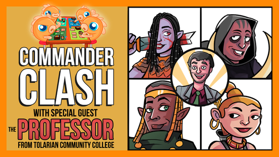 Image for Commander Clash S8 E1: Commander Classic w/ The Professor from Tolarian Community College | Brigid vs. Kethis vs. Radha vs. Rielle