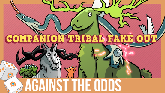 preview image for Against the Odds: Companion Tribal Fakeout (Standard)