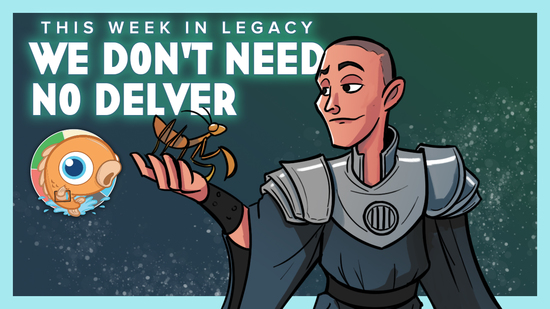 Image for This Week in Legacy: We Don't Need No Delver